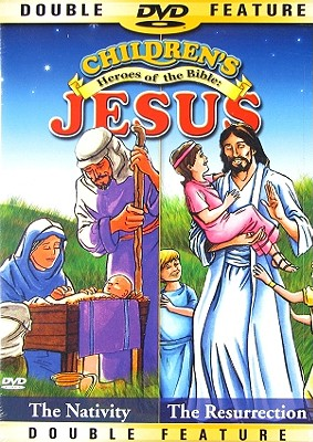 Children's Heroes of the Bible: Jesus, the Nativity/The Resurrection