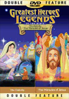 Greatest Heroes & Legends: The Nativity/The Miracles of Jesus