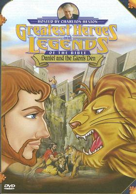 Greatest Heroes & Legends of the Bible: Daniel and the Lion's Den