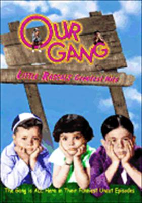 Our Gang: Little Rascals Greatest Hits