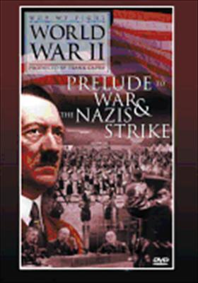 Prelude to War & the Nazis Strike