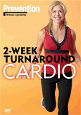 Prevention: 2 Week Turnaround / Cardio