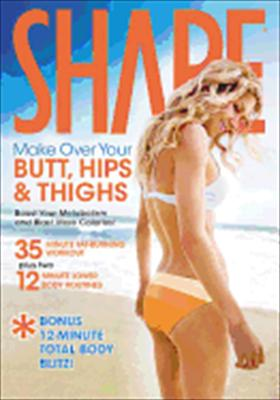 Shape: Make Over Your Hips, Butt, Thighs