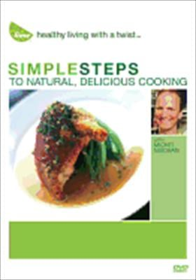 Simple Steps to Natural, Delicious Cooking