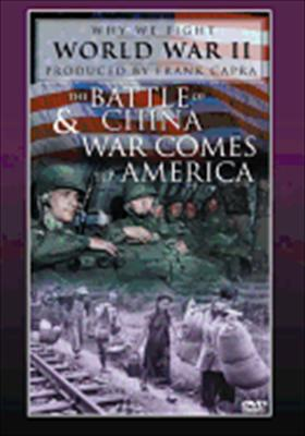 The Battle of China & War Comes to America