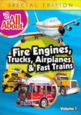The Best of All about Volume 1: Fire Engines, Trucks, Airplanes & Fast Trains