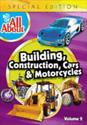 The Best of All about Volume 2: Building, Construction, Cars & Motorcycles