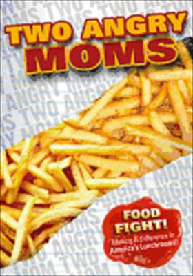 Two Angry Moms: Food Fight!