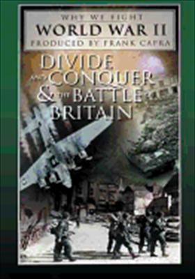 Why We Fight WWII: Divide and Conquer & the Battle of Britain