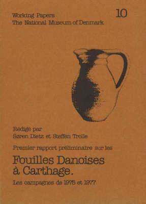 Fouilles Danoises a Carthage: Premier Rapport Preliminaire - Les Campagnes de 1975 et 1977 9788748002241