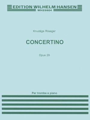 Concertino Per Tromba E Strumenti Ad Arco, Op. 29: Tromba E Piano 9788759858073