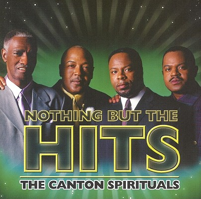 Nothing But the Hits: The Canton Spirituals 0828765825122