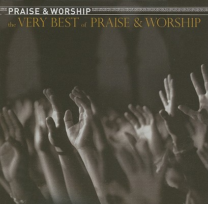 The Very Best of Praise & Worship 0828768160527