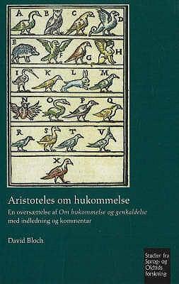 Aristoteles Om Hukommelse: En Oversaettelse Af Om Hukommelse Og Genkaldelse Med Indledning Og Kommentar 9788763506090
