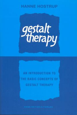Gestalt Therapy: An Introduction to the Basic Concepts of Gestalt Therapy 9788763536578