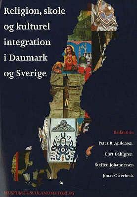 Religion, Skole og Kulturel Integration I Danmark og Sverige 9788763504317