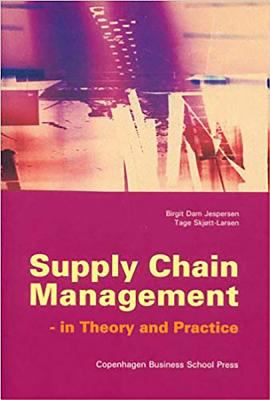 Supply Chain Management: In Theory and Practice 9788763001526