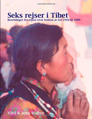 Seks Rejser I Tibet 9788771141962