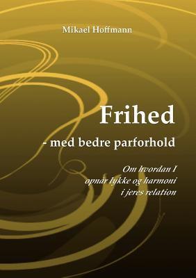 Frihed - Med Bedre Parforhold 9788771147865