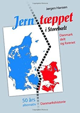 Jernt Ppet I Storeb LT - Danmark Delt Og Forenet 9788776916312