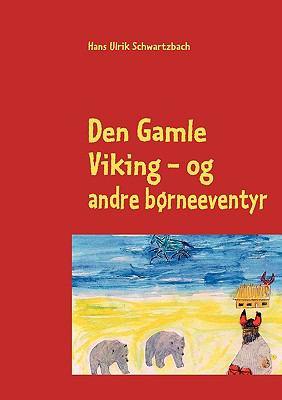 Den Gamle Viking 9788776916701