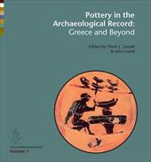 Pottery in the Archaeological Record: Greece and Beyond. Acts on the International Colloquium Held at the Danish and Canadian Inst