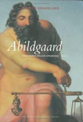 Abildgaard: Kunstneren Mellem Oprorerne 9788772895109