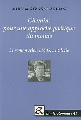 Chemins Pour une Approche Poetique Du Monde: Le Roman Selon J.M.G. le Clezio 9788772895451