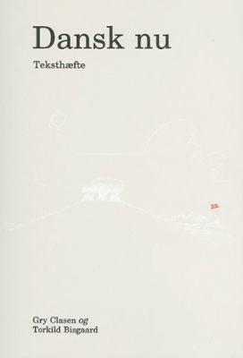 Dansk Nu: Teksthaefte 9788772883007