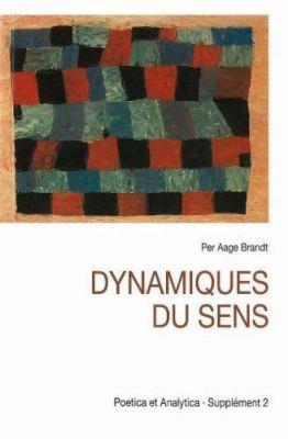 Dynamiques Du Sens: Etudes de Semiotique Modale 9788772885131