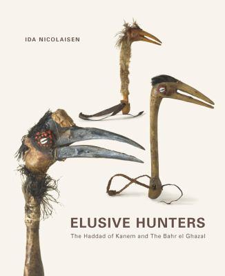 Elusive Hunters: The Haddad of Kanem and the Bahr El Ghazal 9788779343948