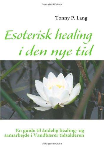 Esoterisk Healing I Den Nye Tid 9788776917791