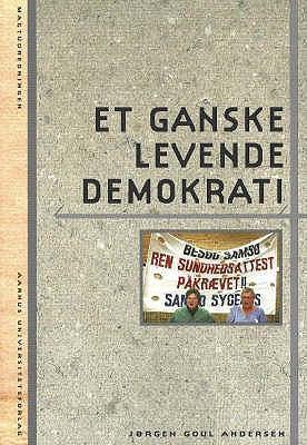 Et Ganske Levende Demokrati 9788779340503
