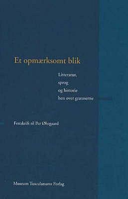 Et Opmaerksomt Blik: Litteratur, Sprog Og Historie Hen Over Graenserne 9788772899244