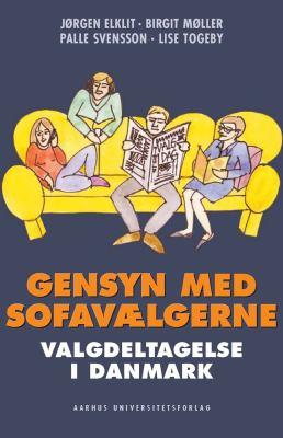 Gensyn Med Sofavaelgerne: Valgdeltagelse I Denmark 9788779342293
