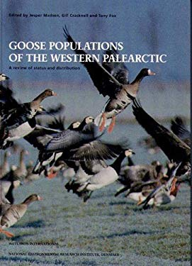 Goose Populations of the Western Palaearctic: A Review of the Status and Distribution (Wetlands International Publication)