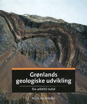 Gronlands Geologiske Udvikling: Fra Urtid Til Nutid