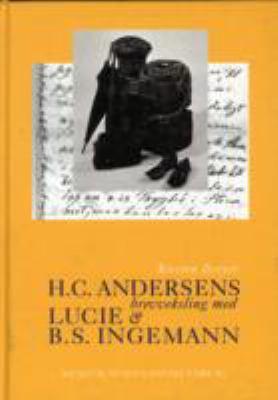 H.C. Andersens Brevveksling Med Lucie Og B.S. Ingemann: 3 Vols. 9788772894713