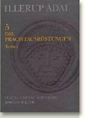 Illerup Adal Volumes 5-7: Die Prachtausrustungen 9788772885810