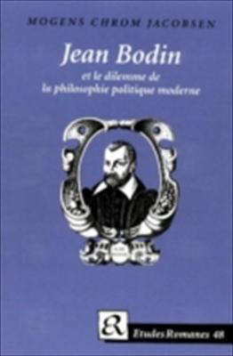 Jean Bodin Et le Dilemme de la Philosophie Politique Moderne 9788772895741