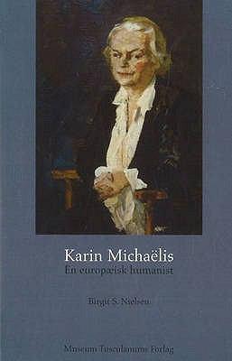 Karin Michaelis: En Europaeisk Humanist 9788772899541