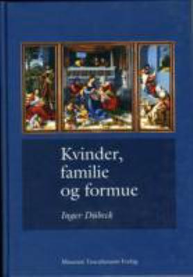 Kvinder, Familie og Formue: Studier I Dansk Og Europoisk Retshistorie 9788772897615