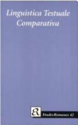 Linguistica Testuale Comparativa: In Memoriam Maria-Elisabeth Conte: Atti del Convegno Interannuale Della Societa Di Linguistica Italiana, Copenhagen 9788772895260