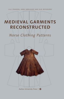 Medieval Garments Reconstructed: Norse Clothing Patterns 9788779342989