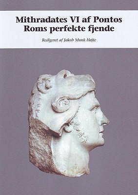 Mithradates VI Af Pontos Roms Perfekte Fjende 9788779342392