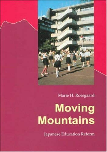 Moving Mountains: Japanese Education Reform 9788772884776
