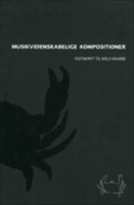Musikvidenskabelige Kompostitioner: Festskrift Til Niels Krabbe 9788770235921