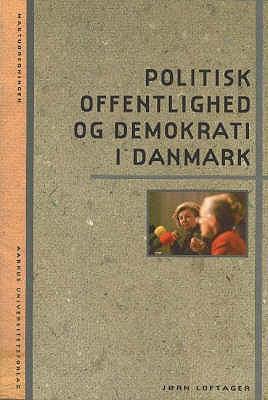 Politisk Offentlighed Og Demokrati I Danmark 9788779340466