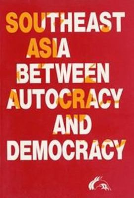 Southeast Asia Between Autocracy and Democracy 9788772882178