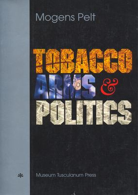 Tobacco Arms and Politics: Greece and Germany from World Crises to World War, 1929-41 9788772894508